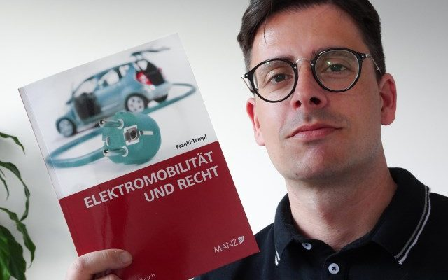 elektromobilitaet und recht e-mobilität elektroauto gesetz rechtssprechung förderungen daphne frankl templ
